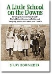 "Picture of cover of the book ""A Little School on the Downs"" by Mary Bowmaker. Click here to visit the publisher's website."